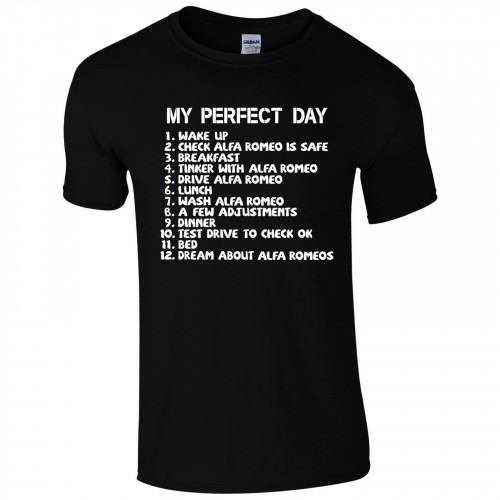My Perfect Day Alfa Romeo T-Shirt - Fathers Day Dad Car To Do List Mens Gift Top 100 Cotton Short S